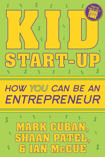 Kid Start-Up - How YOU Can Become an Entrepreneur - cover