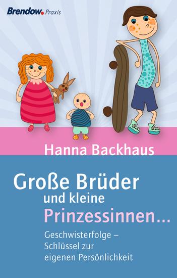 Große Brüder und kleine Prinzessinnen - Geschwisterfolge - Schlüssel zur eigenen Persönlichkeit - cover