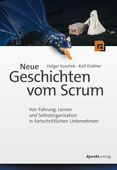 Neue Geschichten vom Scrum - Von Führung Lernen und Selbstorganisation in fortschrittlichen Unternehmen - cover