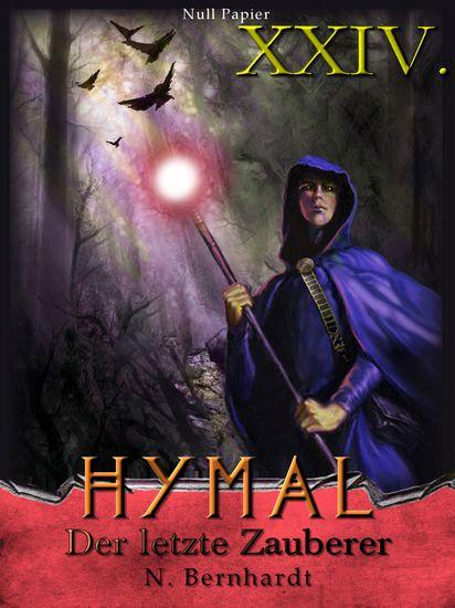 Der Hexer von Hymal Buch XXIV: Der letzte Zauberer - Fantasy Made in Germany - cover