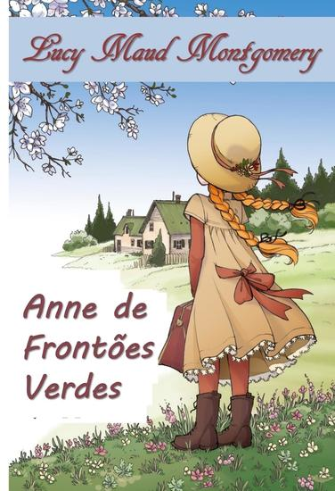 Anne de Frontões Verde - Anne of Green Gables Portuguese edition - cover