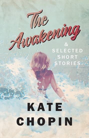 The Awakening and Selected Short Stories - cover