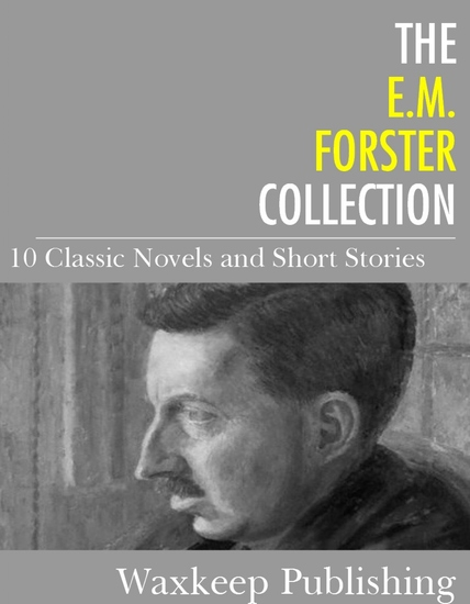 The EM Forster Collection - 10 Classic Works - cover