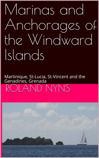 Marinas and Anchorages of the Windward Islands - Martinique St-Lucia St-Vincent and the Genadines Grenada - cover