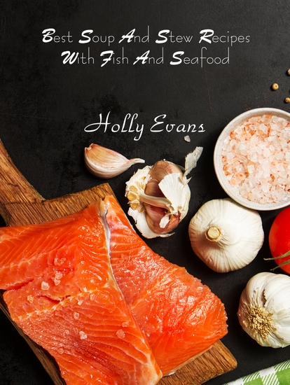 Best Soup And Stew Recipes With Fish And Seafood - cover