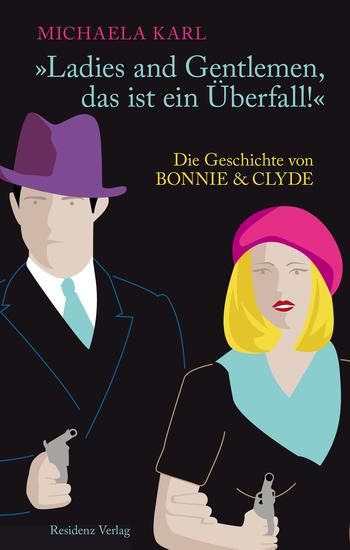 Ladies and Gentlemen das ist ein Überfall! - Die Geschichte von Bonnie & Clyde - cover