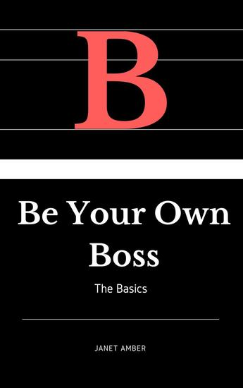 Be Your Own Boss: The Basics - cover