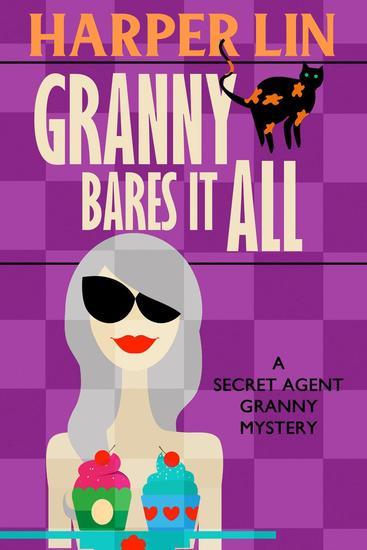 Granny Bares It All - Secret Agent Granny #4 - cover