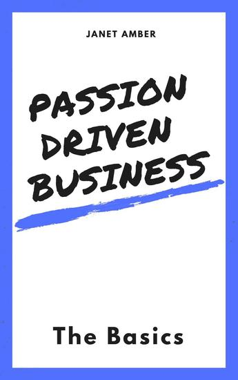 Passion Driven Business: The Basics - cover