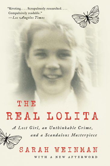 The Real Lolita - A Lost Girl an Unthinkable Crime and a Scandalous Masterpiece - cover