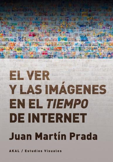El ver y las imágenes en el tiempo de Internet - cover
