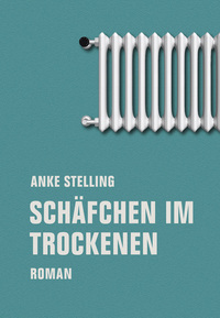 Schäfchen im Trockenen von Anke Stelling online lesen