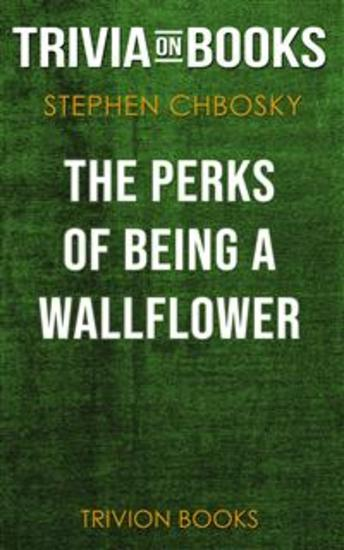 The Perks of Being a Wallflower by Stephen Chbosky (Trivia-On-Books) - cover