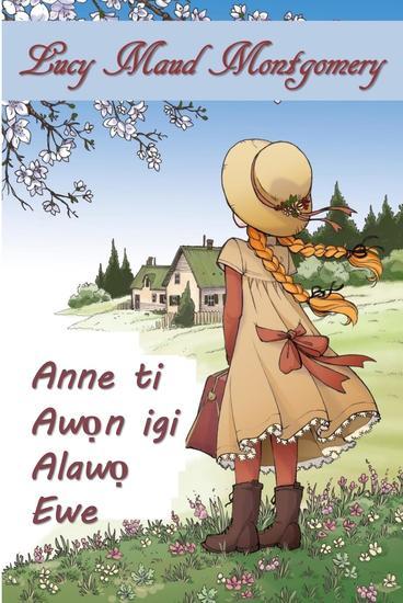 Anne ti Alawọ ni Oke - Anne of Green Gables Yoruba edition - cover