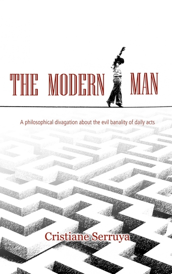 The Modern Man - A philosophical divagation about the evil banality of daily acts - cover