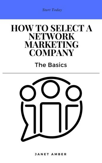 How to Select a Network Marketing Company: The Basics - cover