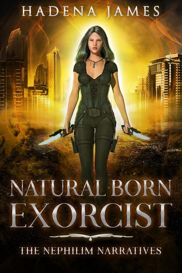 Natural Born Exorcist - Nephilim Narratives #1 - cover