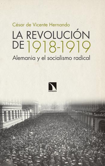 La revolución de 1918-1919 - Alemania y el socialismo radical - cover