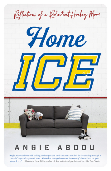 Home Ice - Reflections of a Reluctant Hockey Mom - cover