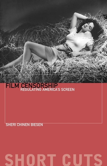 Film Censorship - Regulating America's Screen - cover