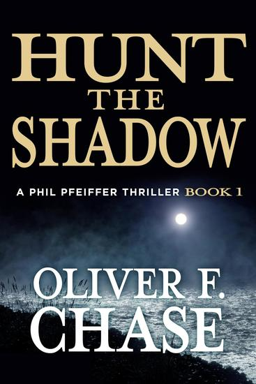 Hunt the Shadow - A Phil Pfeiffer Thriller - cover