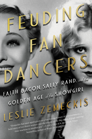 Feuding Fan Dancers - Faith Bacon Sally Rand and the Golden Age of the Showgirl - cover