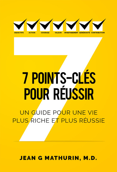 7 Points-Clés Pour Réussir - Un guide pour une vie plus riche et plus réussie - cover