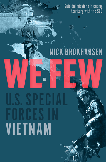 We Few - US Special Forces in Vietnam - cover