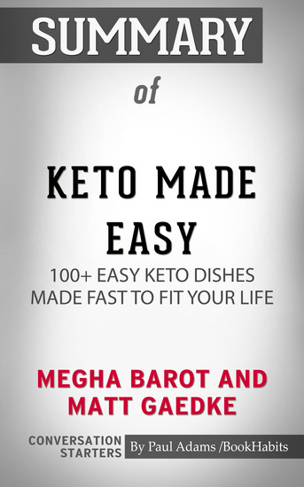 Summary of Keto Made Easy: 100+ Easy Keto Dishes Made Fast to Fit Your Life - cover
