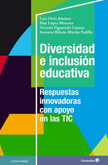 Diversidad e inclusión educativa - Respuestas innovadoras con apoyo en las TIC - cover