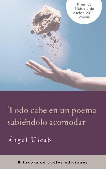 Todo cabe en un poema sabiéndolo acomodar - Mención honorífica del Premio Bitácora de vuelos 2018 en la categoría de Poesía 2018 - cover