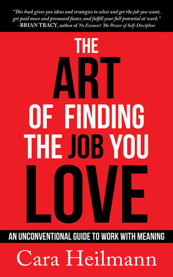The Art of Finding the Job You Love - An Unconventional Guide to Work with Meaning - cover