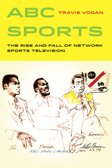 ABC Sports - The Rise and Fall of Network Sports Television - cover