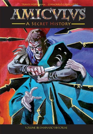 Amiculus: A Secret History: Volume III - Damnatio Historiae - cover