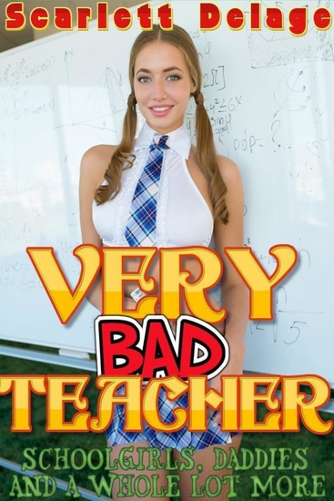 Very Bad Teacher - Schoolgirls Daddies And A Whole Lot More - cover