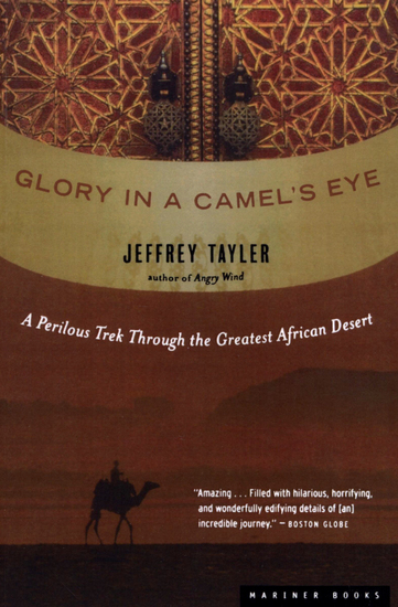 Glory in a Camel's Eye - A Perilous Trek Through the Greatest African Desert - cover