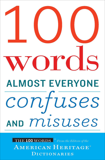 100 Words Almost Everyone Confuses and Misuses - cover
