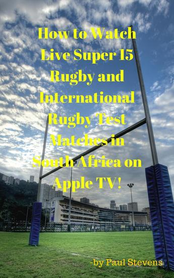 How to Watch Live Super 15 Rugby and International Rugby Test matches in South Africa on Apple TV! - cover