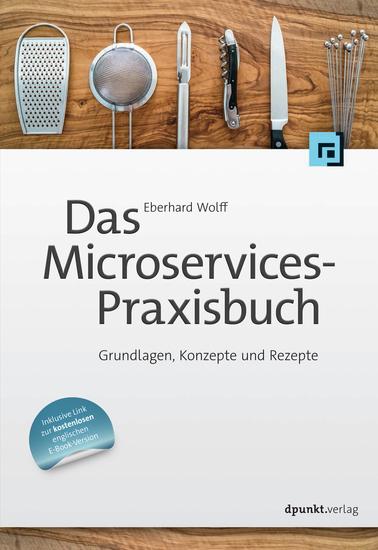 Das Microservices-Praxisbuch - Grundlagen Konzepte und Rezepte - cover