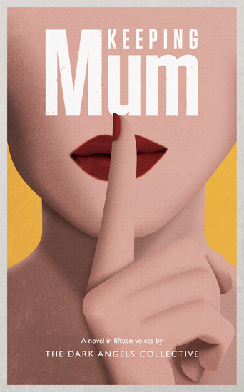 Keeping Mum - What if telling lies is the best way to be true? - cover