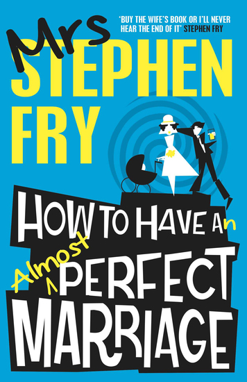 How to Have an Almost Perfect Marriage - cover