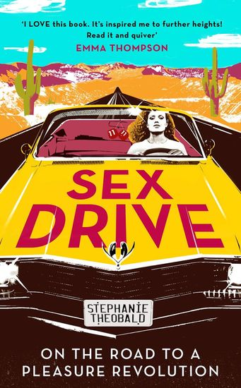 Sex Drive - On the Road to a Pleasure Revolution - cover