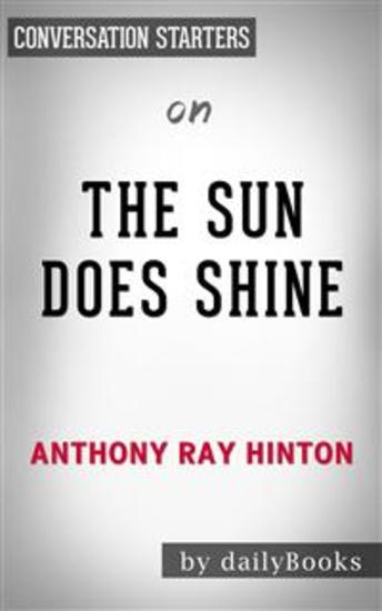 The Sun Does Shine: How I Found Life and Freedom on Death Row (Oprah's Book Club Summer 2018 Selection)by Anthony Ray Hinton  Conversation Starters - cover