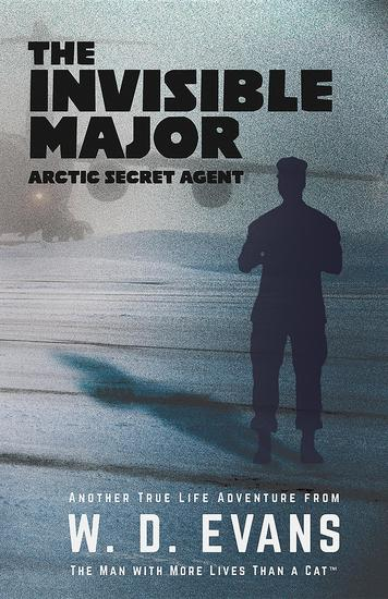 The Invisible Major - Arctic Secret Agent - cover
