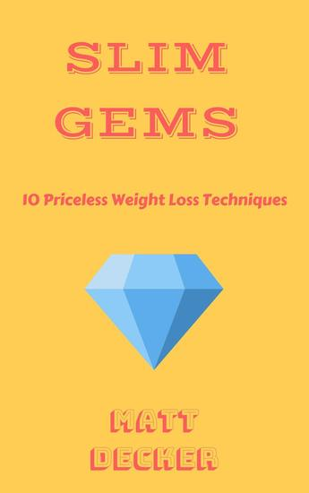 Slim Gems: 10 Priceless Weight Loss Techniques - cover