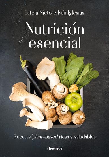 Nutrición esencial - Recetas plant-based ricas y saludables - cover