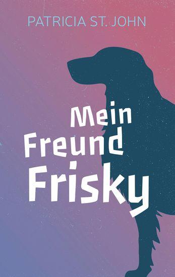 Mein Freund Frisky - cover