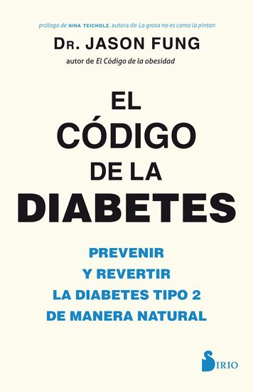 El código de la diabetes - Prevenir y revertir la diabetes tipo 2 de manera natural - cover