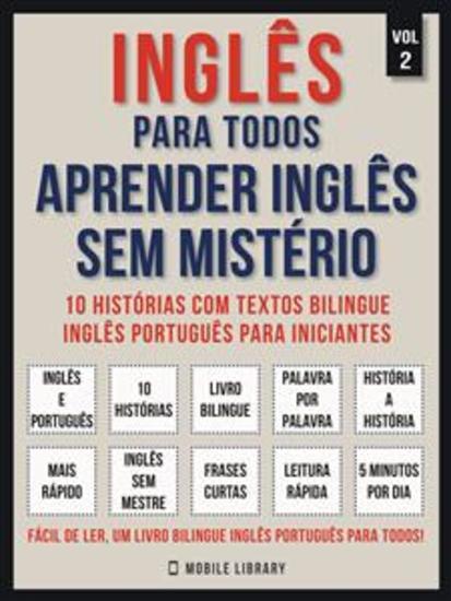 Inglês para todos - Aprender inglês sem mistério (Vol 2) - 10 histórias com textos bilingue inglês português para iniciantes - cover