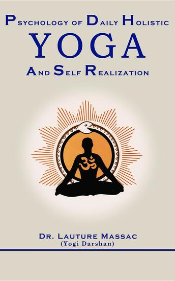 Psychology of Daily Holistic Yoga and Self Realization - cover